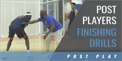 Post Players Finishing Drills