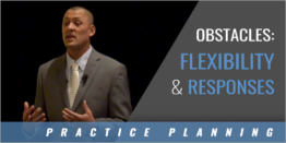 Practice Plan: Flexibility and Responding to Obstacles
