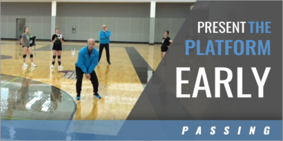 Passing: Present the Platform Early