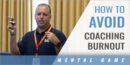 How to Avoid Coaching Burnout with Dr. Lee Dorpfeld – Univ. of South Florida