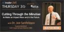 EP 59: Cutting Through the Minutiae to Make an Impact Now and in the Future with Dr. Joe Sanfelippo