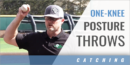 Catching: One-Knee Posture Throws with Todd Coburn – The Catching Guy