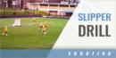 Slipper Drill with Steven Boyle – Drexel Univ.