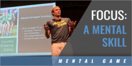 Maintaining Focus is a Mental Skill