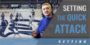 Setting the Quick Attack with Keegan Cook – Univ. of Washington