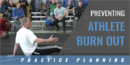 Preventing Athlete Burn Out with Mark Manning – Univ. of Nebraska