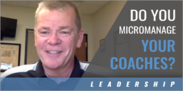 How Not to Micromanage Your Coaches